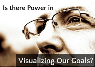 Is There Power in Visualizing Our Goals? | Leadership & Lifestyle by Em Capito, LCSW, MBA