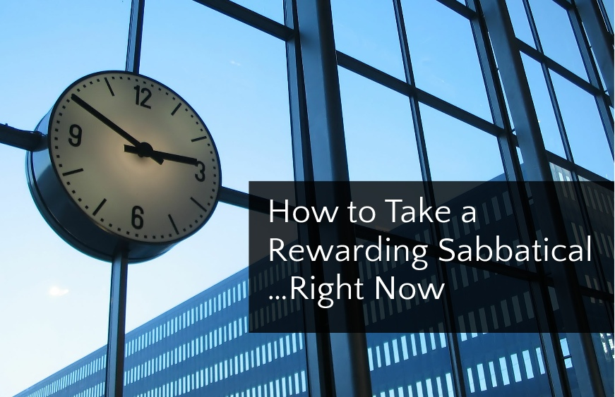 How to Take a Rewarding Sabbatical...Right Now | Leaving the Herd