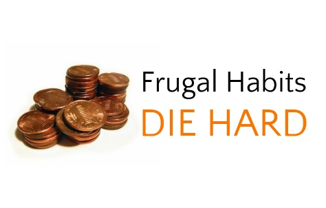 Frugal Habits Die Hard | Leaving the Herd by Emily Capito