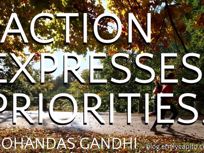 Action Expresses Priorities Quote