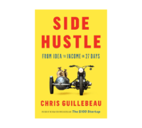 Book Review: Side Hustle by Author Chris Guillebeau
