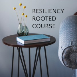 Resiliency Rooted Course