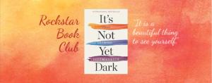 Rockstar Book Club It's Not Yet Dark